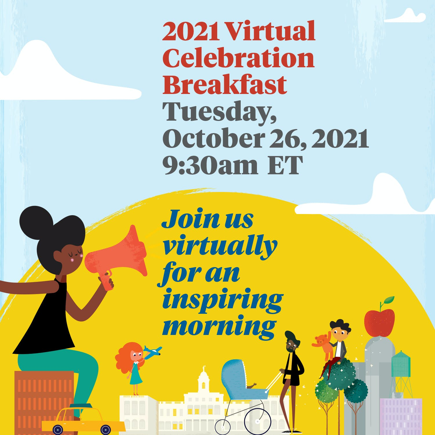 Join us Tuesday, October 26, 2021 at 9:30am ET Join us Virtually for an Inspiring Morning